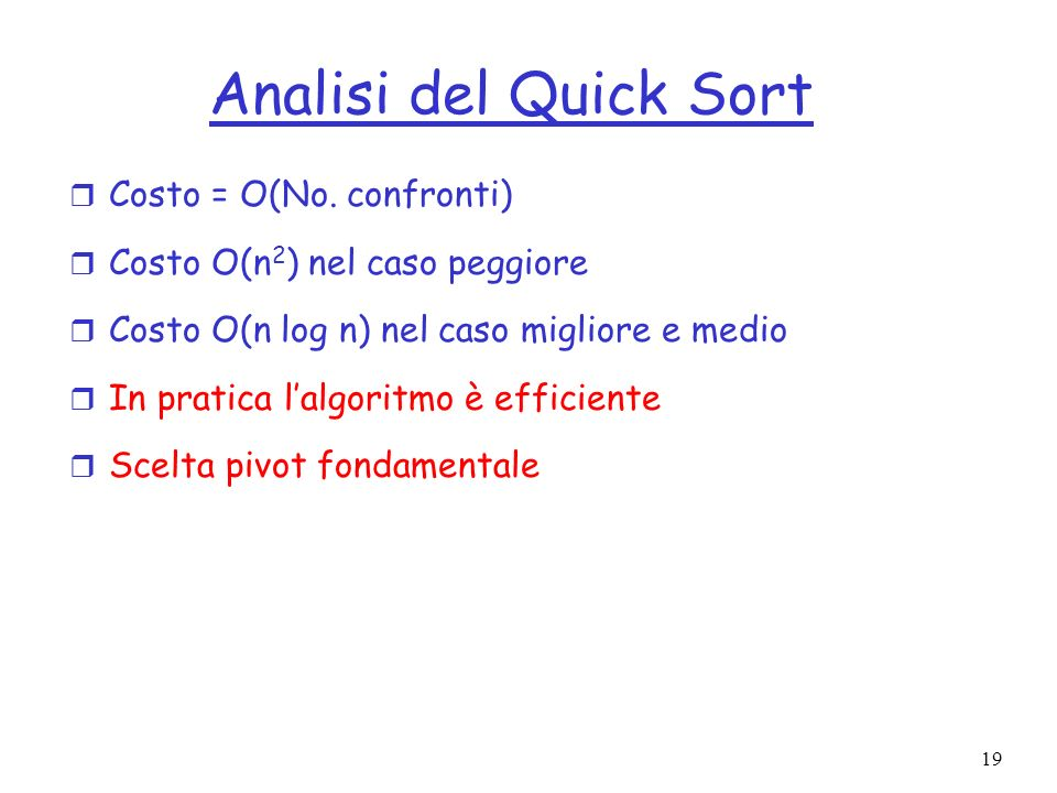Analisi del Quick Sort Costo = O(No. confronti)