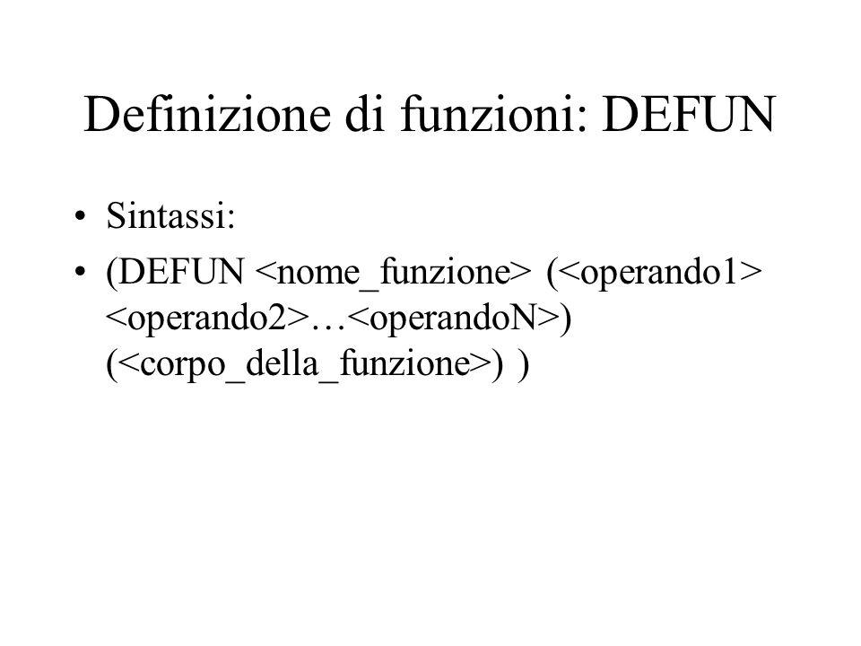 Definizione di funzioni: DEFUN