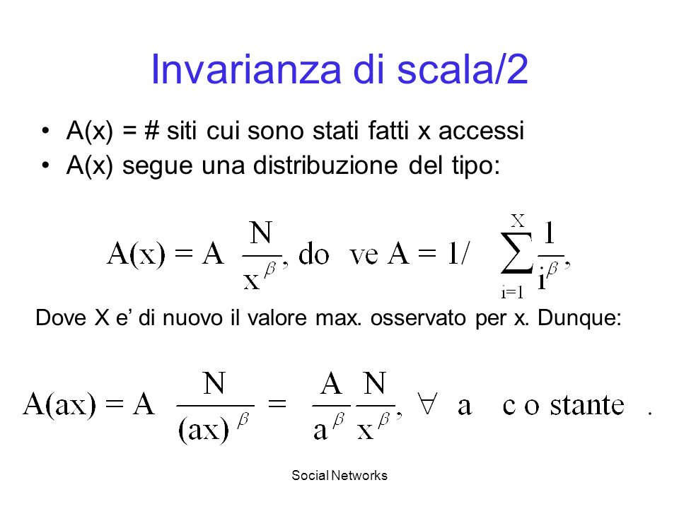 Invarianza di scala/2 A(x) = # siti cui sono stati fatti x accessi