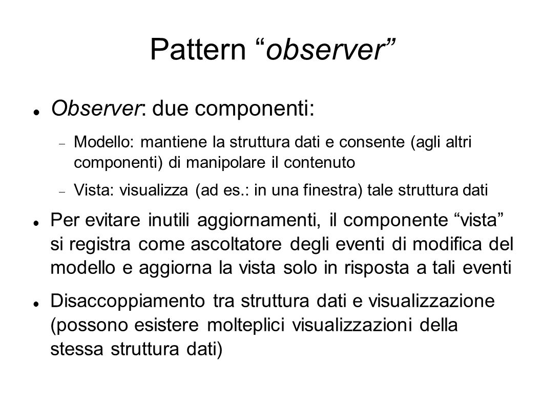 Pattern observer Observer: due componenti:
