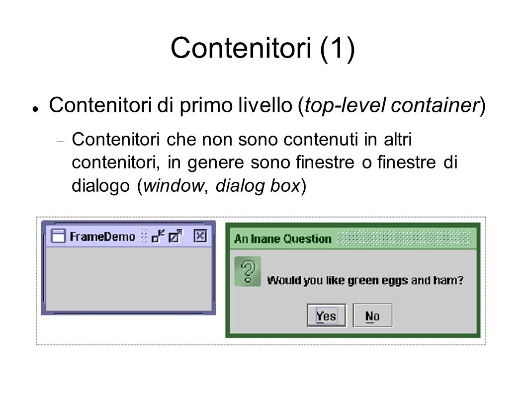Contenitori (1)‏ Contenitori di primo livello (top-level container)‏