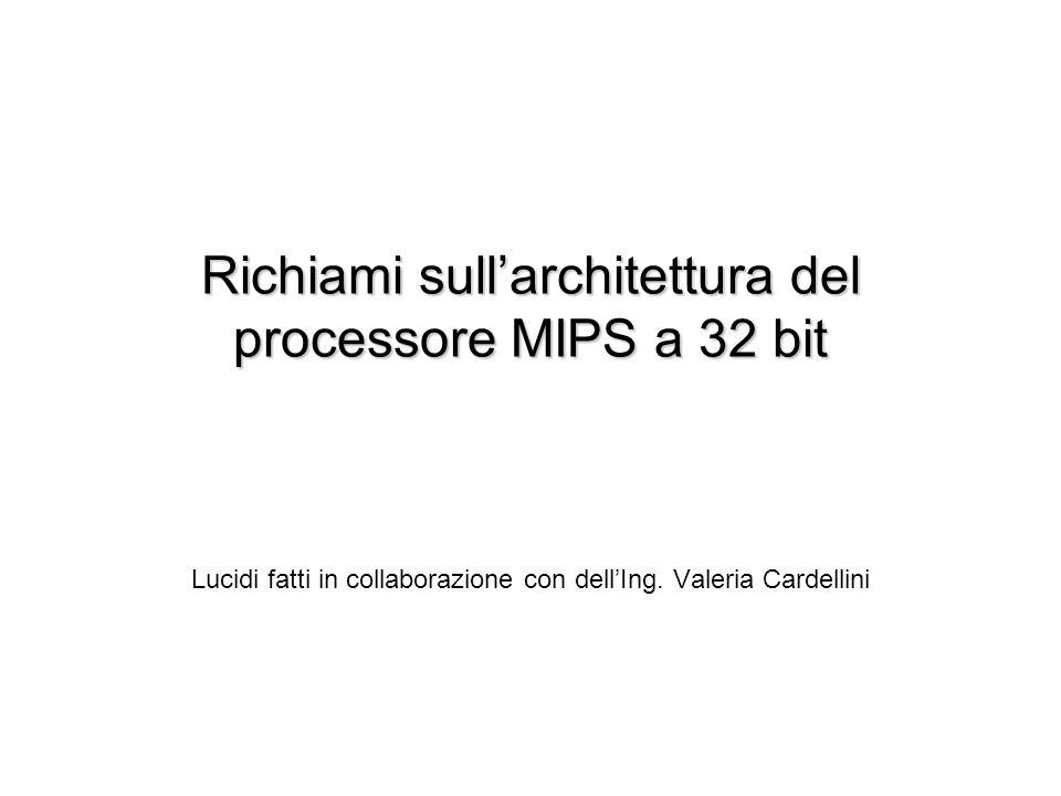 Richiami sull'architettura del processore MIPS a 32 bit