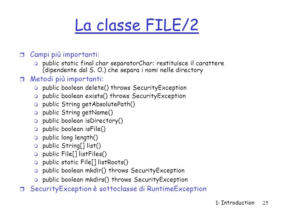 La classe FILE/2 Campi più importanti: Metodi più importanti: