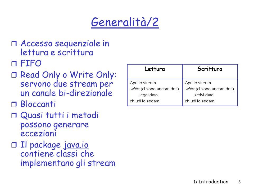 Generalità/2 Accesso sequenziale in lettura e scrittura FIFO