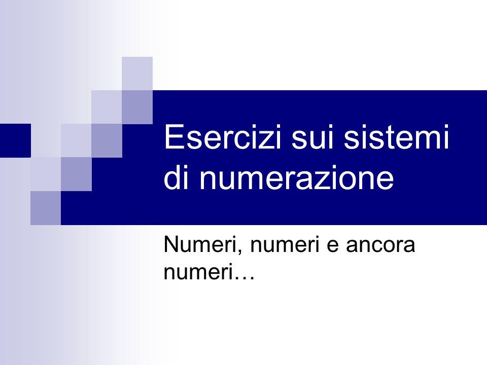 Esercizi sui sistemi di numerazione