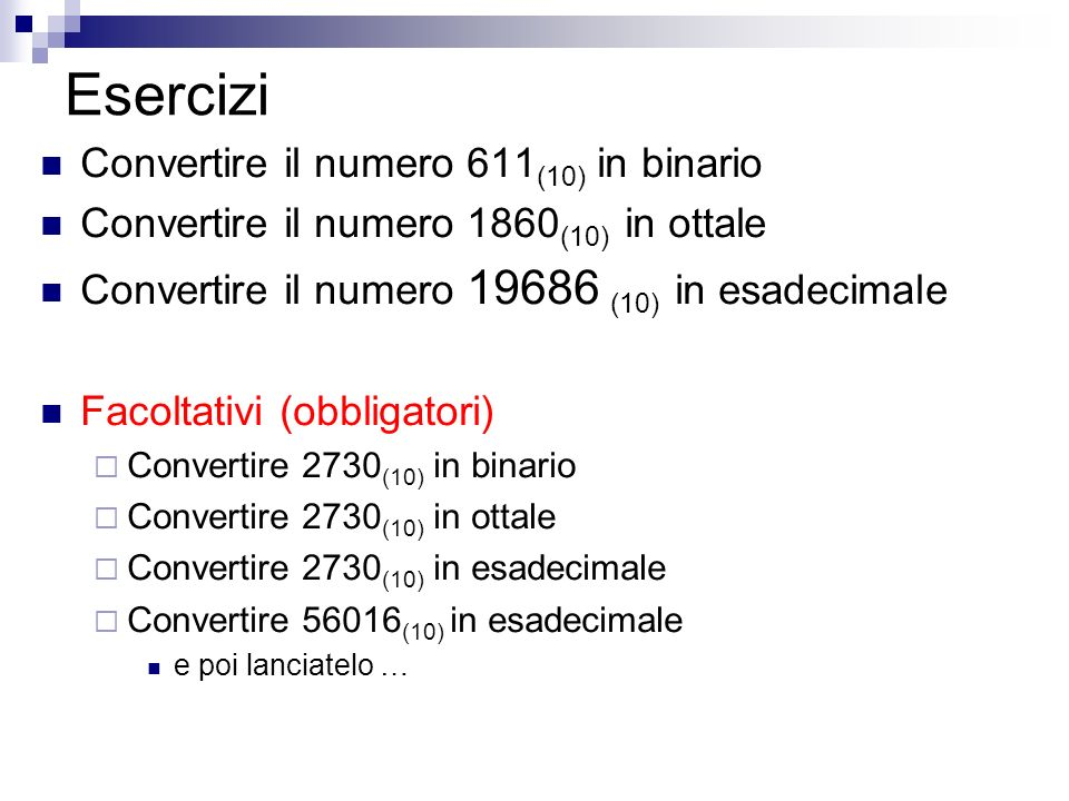 Esercizi Convertire il numero 611(10) in binario