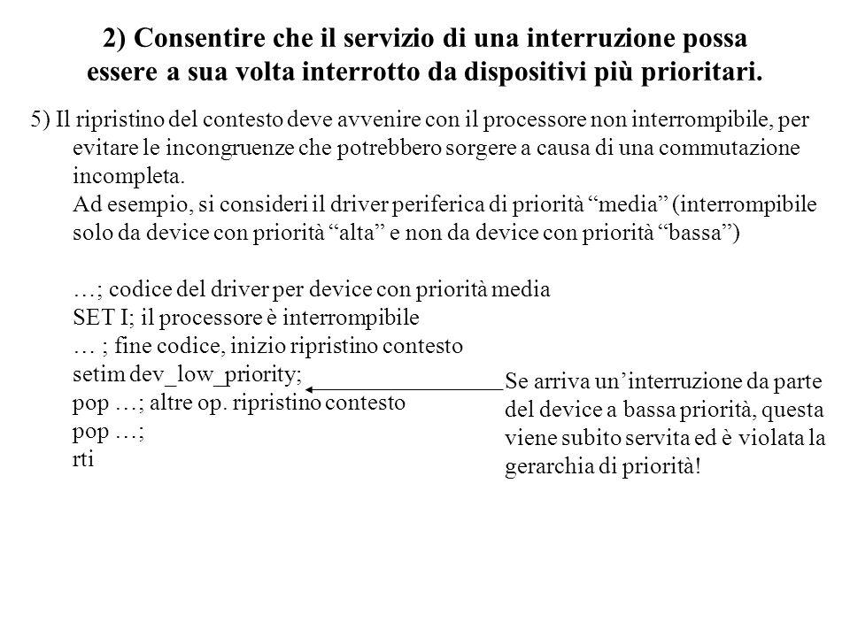 2) Consentire che il servizio di una interruzione possa essere a sua volta interrotto da dispositivi più prioritari.