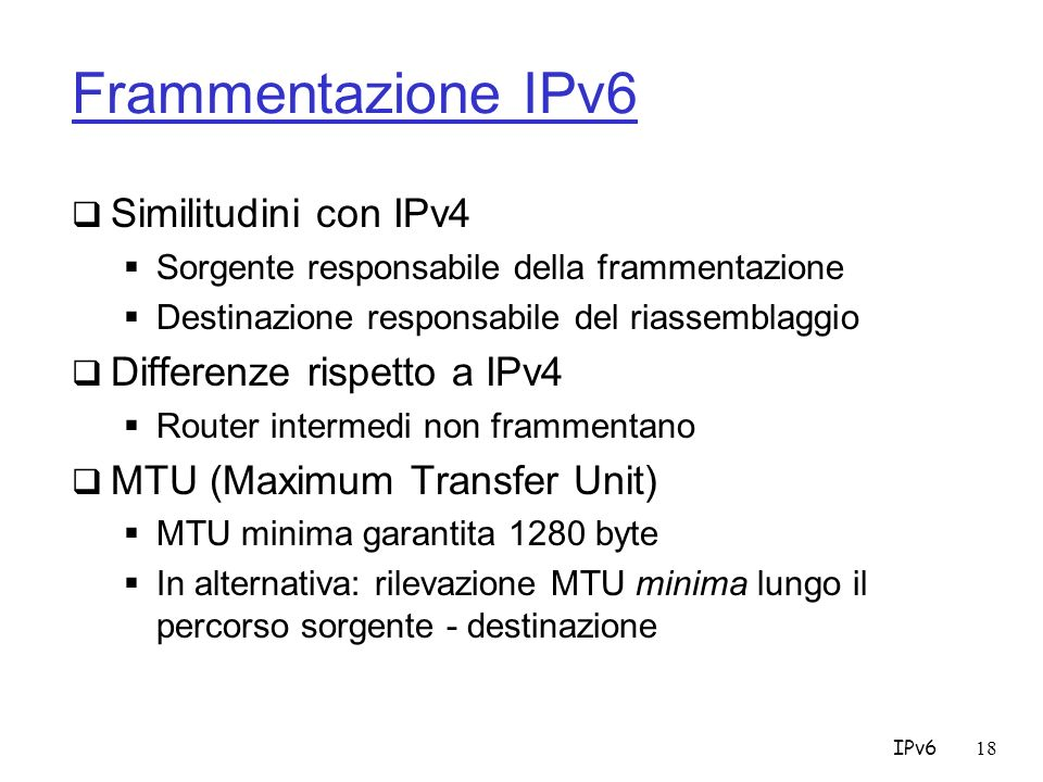 Frammentazione IPv6 Similitudini con IPv4 Differenze rispetto a IPv4