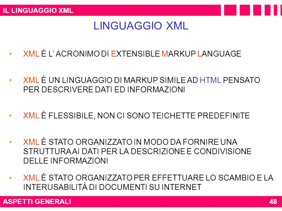 LINGUAGGIO XML XML È L' ACRONIMO DI EXTENSIBLE MARKUP LANGUAGE