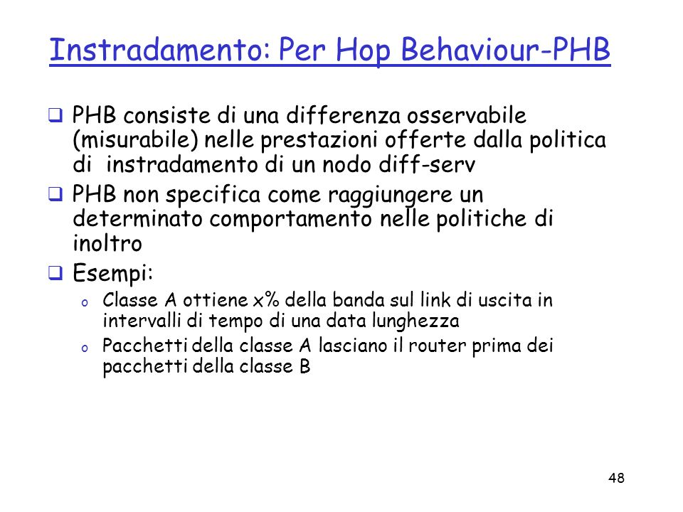 Instradamento: Per Hop Behaviour-PHB