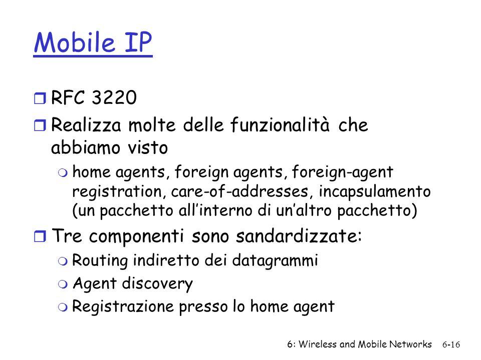 Mobile IP RFC 3220 Realizza molte delle funzionalità che abbiamo visto