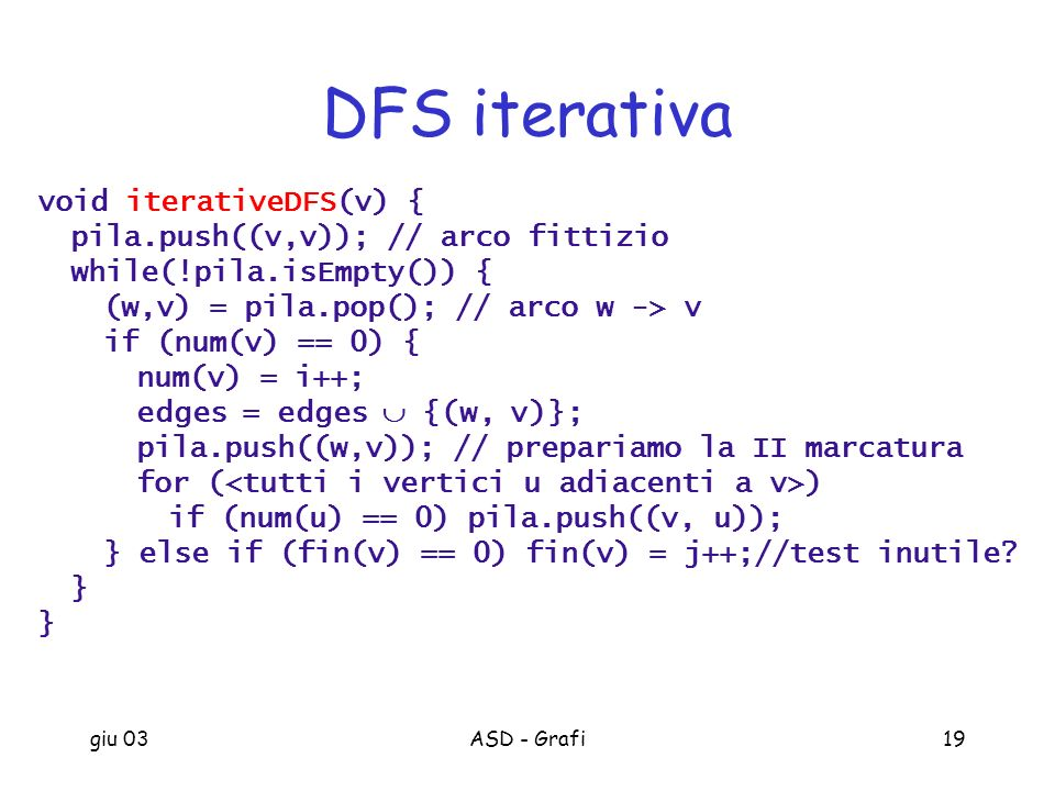DFS iterativa void iterativeDFS(v) {