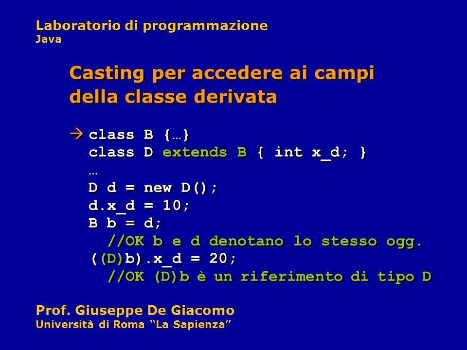 Casting per accedere ai campi della classe derivata