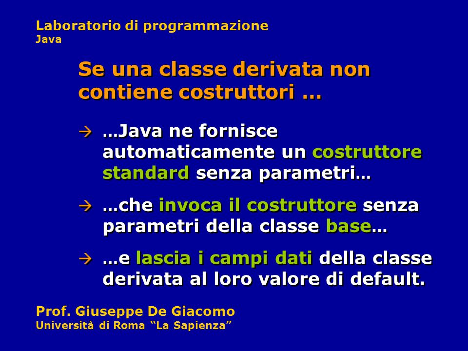 Se una classe derivata non contiene costruttori …