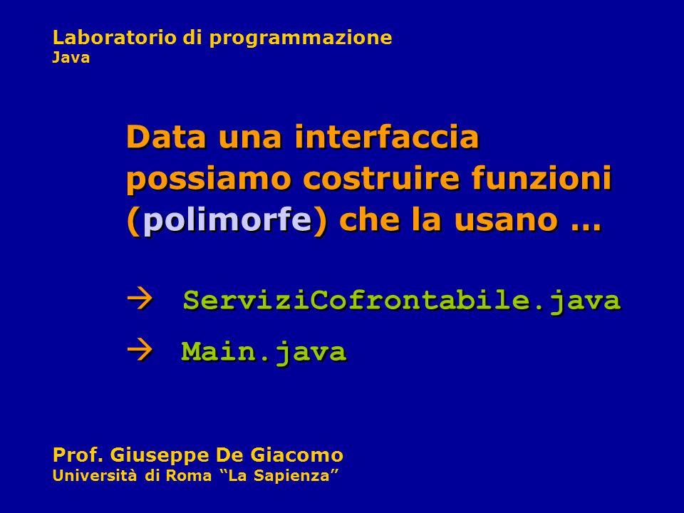 Data una interfaccia possiamo costruire funzioni (polimorfe) che la usano …