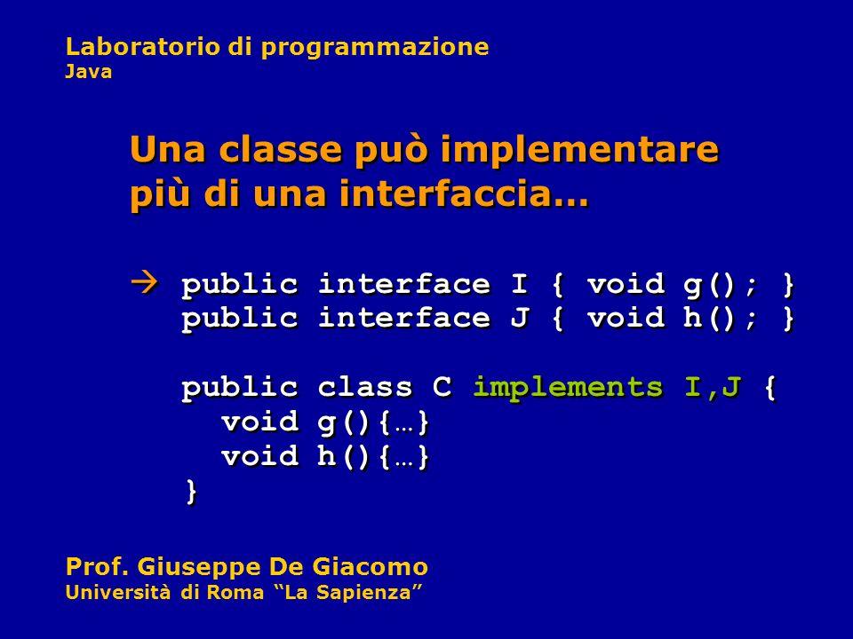 Una classe può implementare più di una interfaccia…