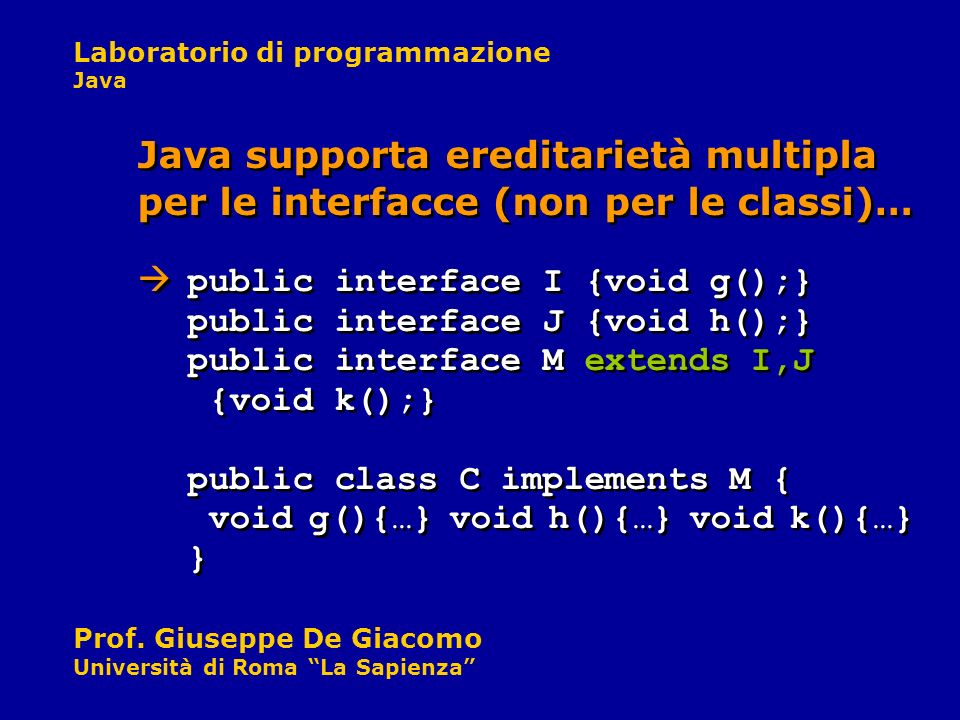 Java supporta ereditarietà multipla per le interfacce (non per le classi)…