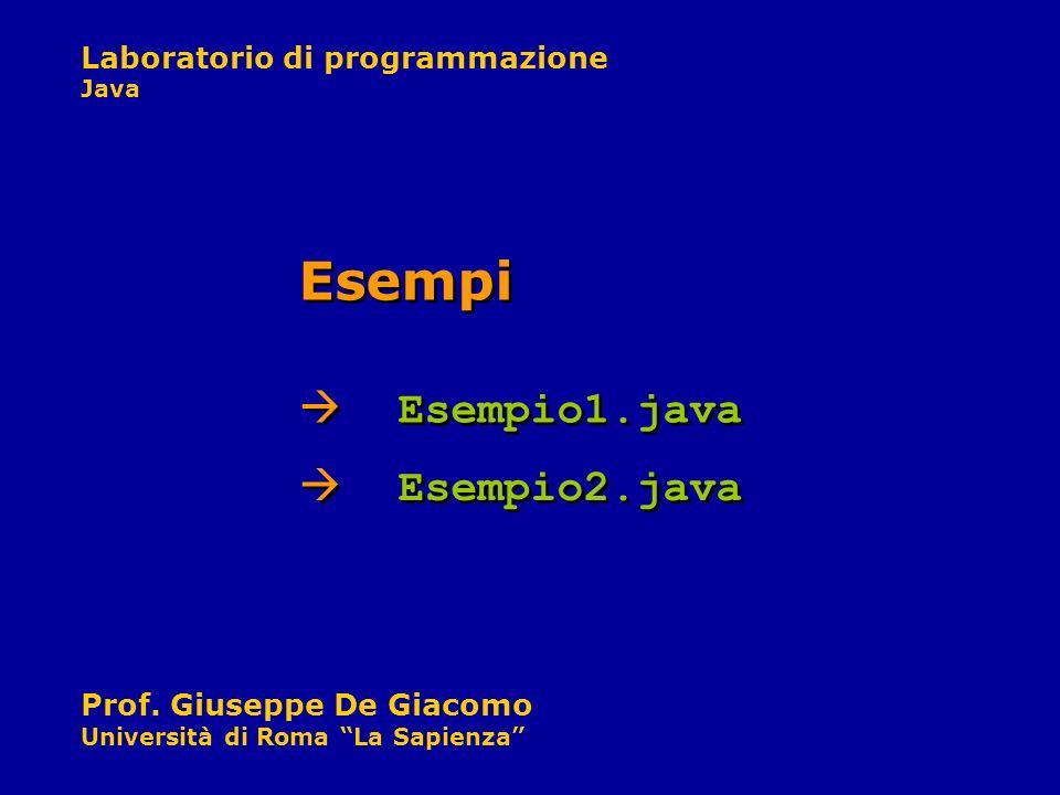 Esempi Esempio1.java Esempio2.java
