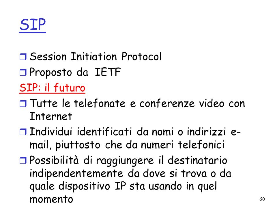 SIP Session Initiation Protocol Proposto da IETF SIP: il futuro