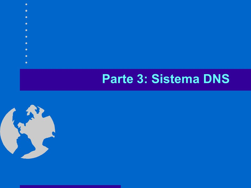 Parte 3: Sistema DNS