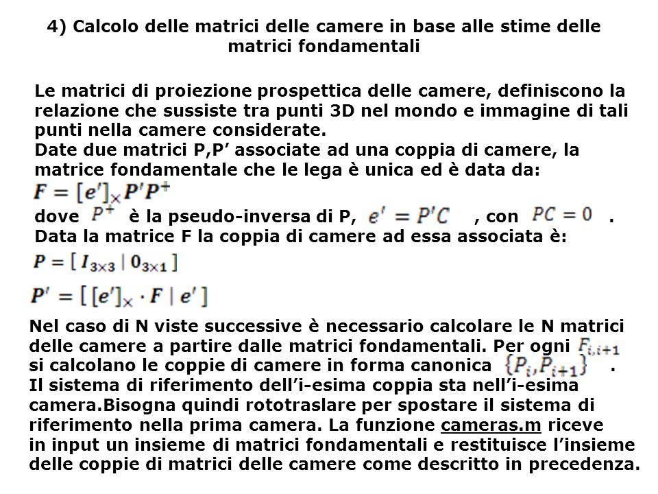 4) Calcolo delle matrici delle camere in base alle stime delle matrici fondamentali