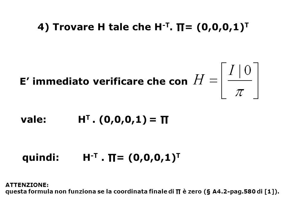 4) Trovare H tale che H-T. ∏= (0,0,0,1)T
