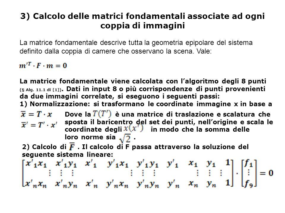 3) Calcolo delle matrici fondamentali associate ad ogni coppia di immagini