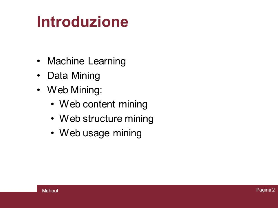 Introduzione Machine Learning Data Mining Web Mining: