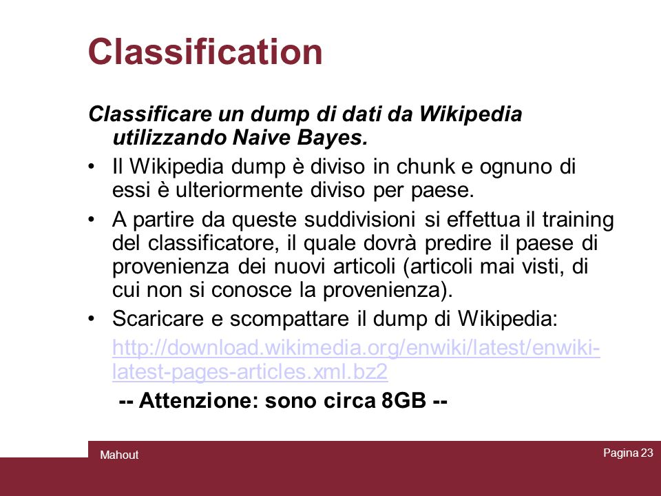 Classification Classificare un dump di dati da Wikipedia utilizzando Naive Bayes.