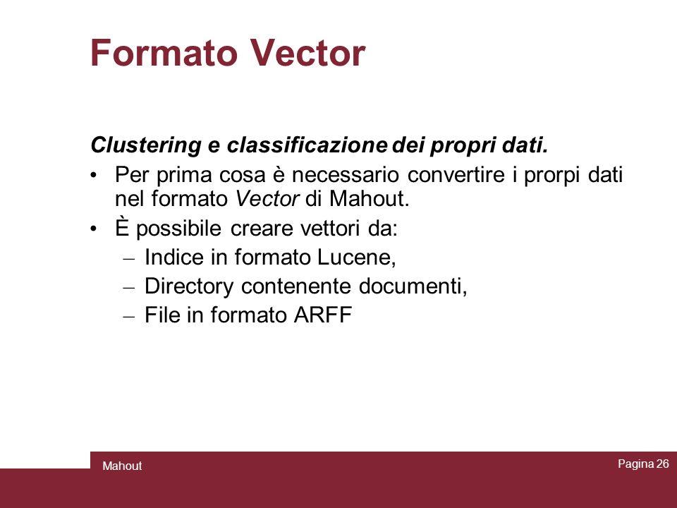 Formato Vector Clustering e classificazione dei propri dati.