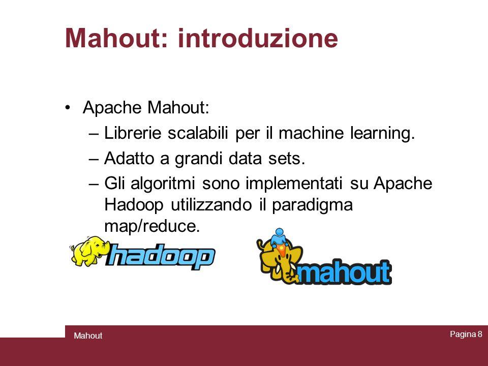 Mahout: introduzione Apache Mahout: