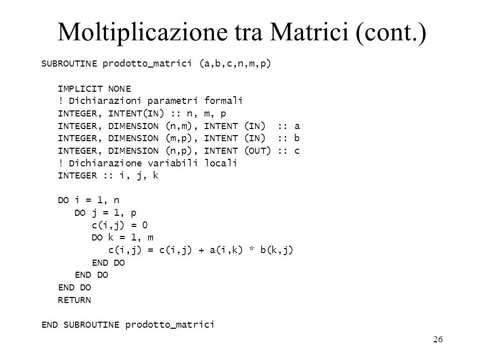 Moltiplicazione tra Matrici (cont.)