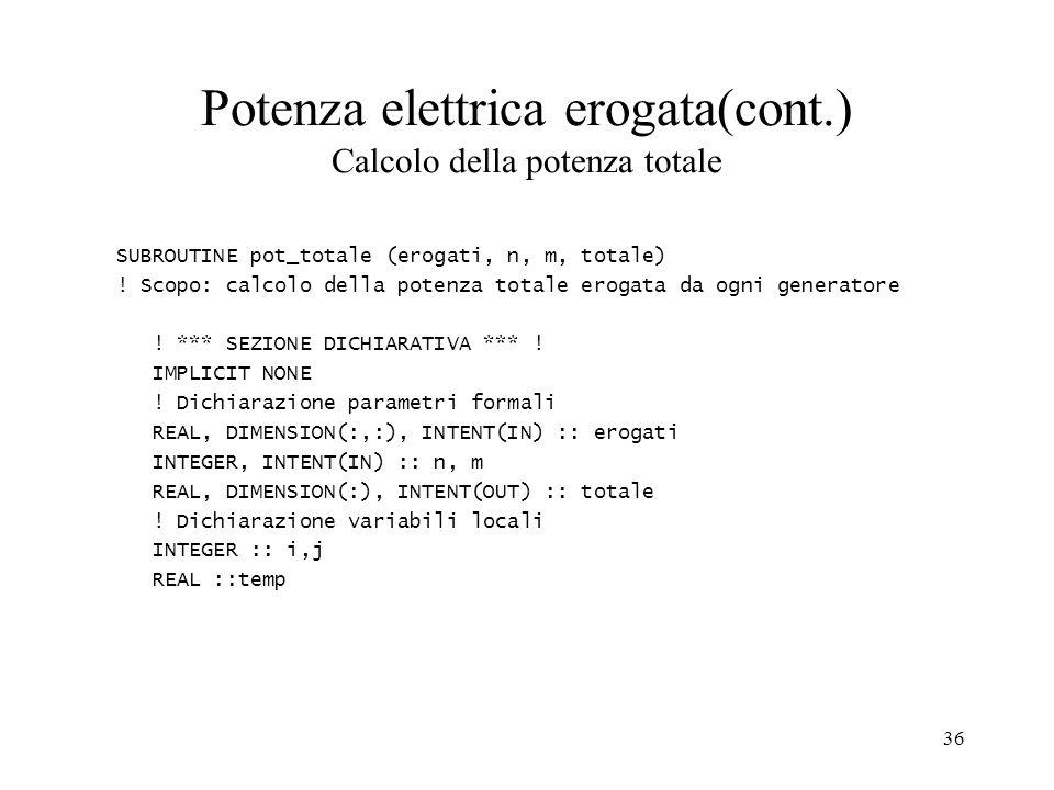 Potenza elettrica erogata(cont.) Calcolo della potenza totale