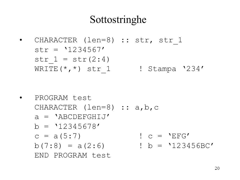 Sottostringhe CHARACTER (len=8) :: str, str_1 str = '1234567'