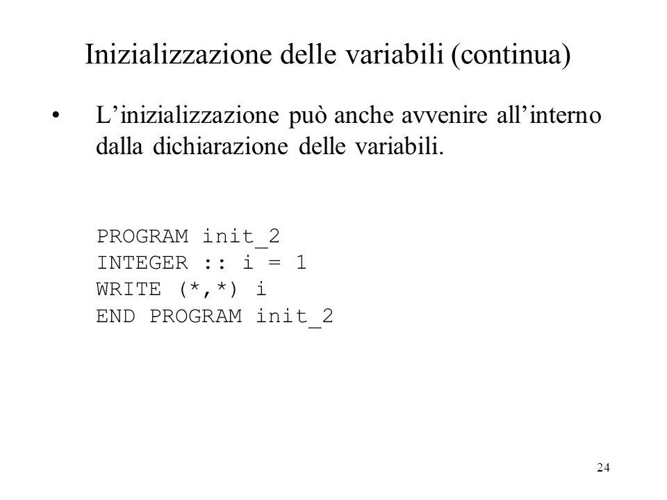 Inizializzazione delle variabili (continua)