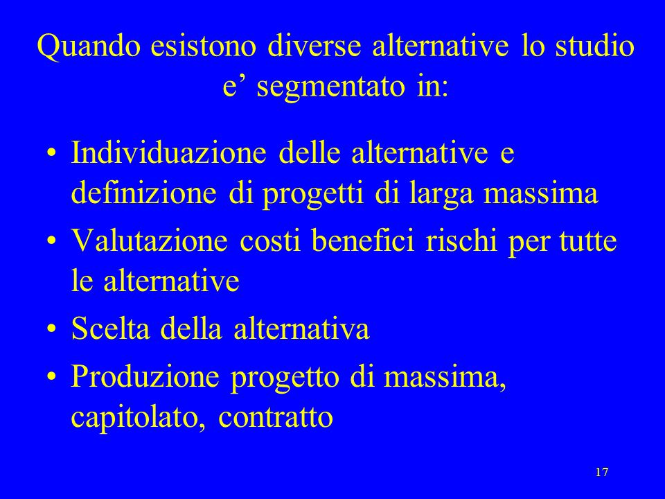 Quando esistono diverse alternative lo studio e' segmentato in: