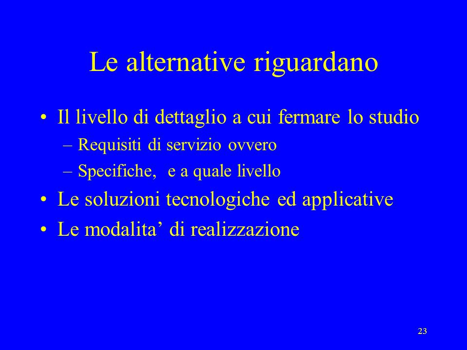 Le alternative riguardano