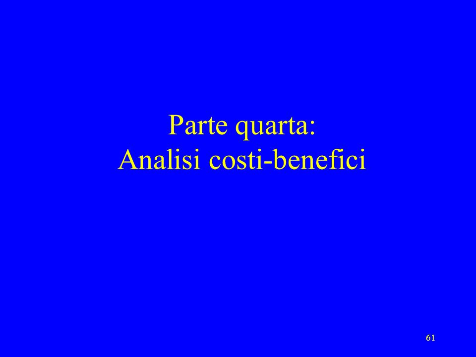 Parte quarta: Analisi costi-benefici