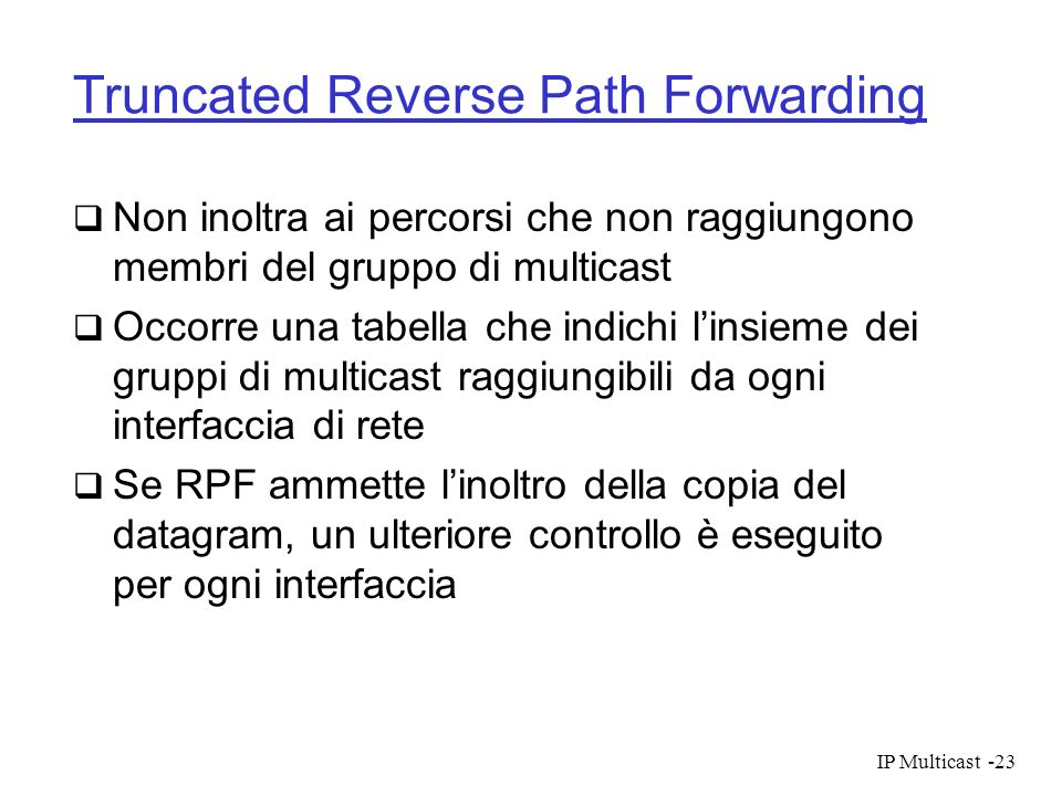 Truncated Reverse Path Forwarding