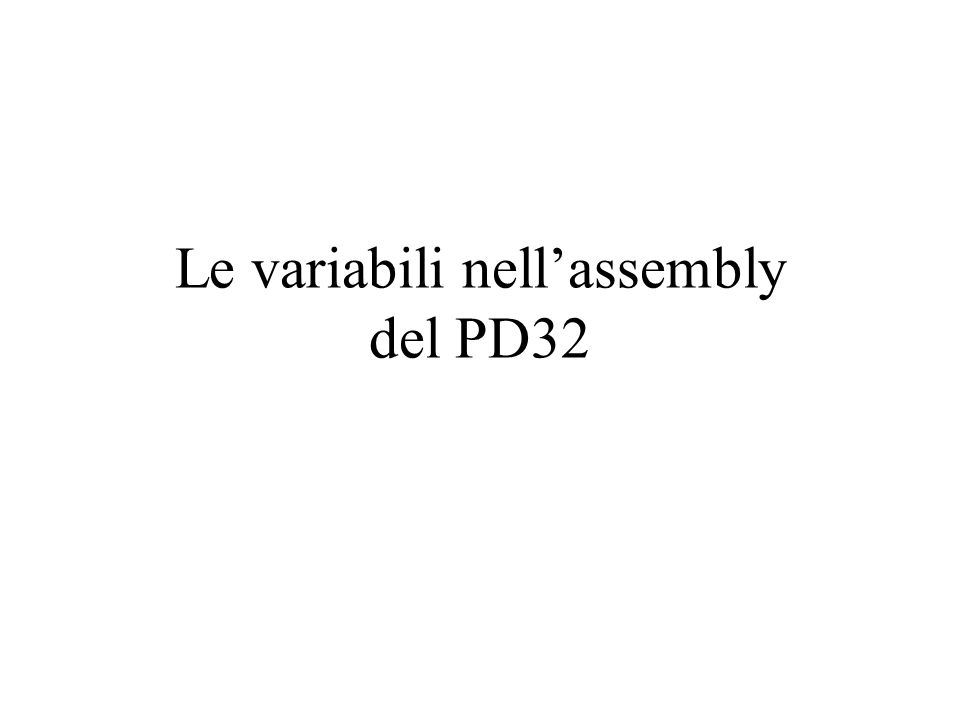 Le variabili nell'assembly del PD32