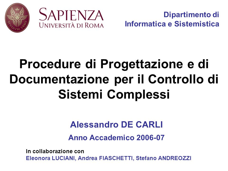 Dipartimento diInformatica e Sistemistica. Procedure di Progettazione e di Documentazione per il Controllo di Sistemi Complessi.
