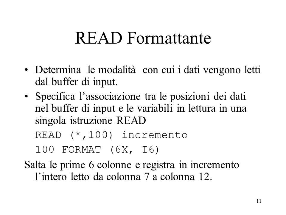 READ Formattante Determina le modalità con cui i dati vengono letti dal buffer di input.