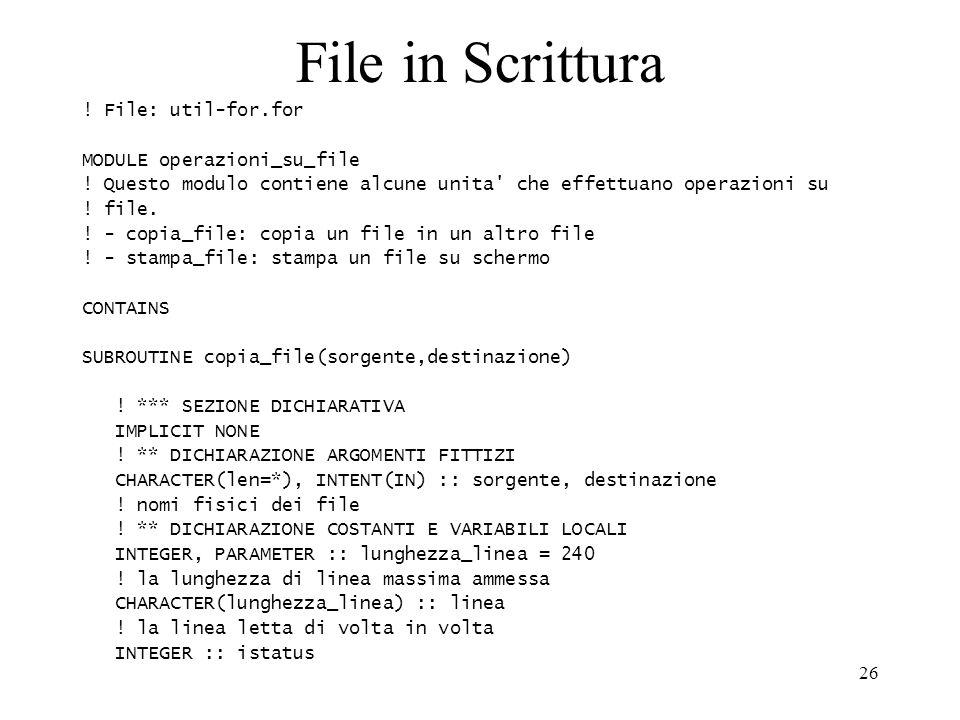 File in Scrittura ! File: util-for.for MODULE operazioni_su_file