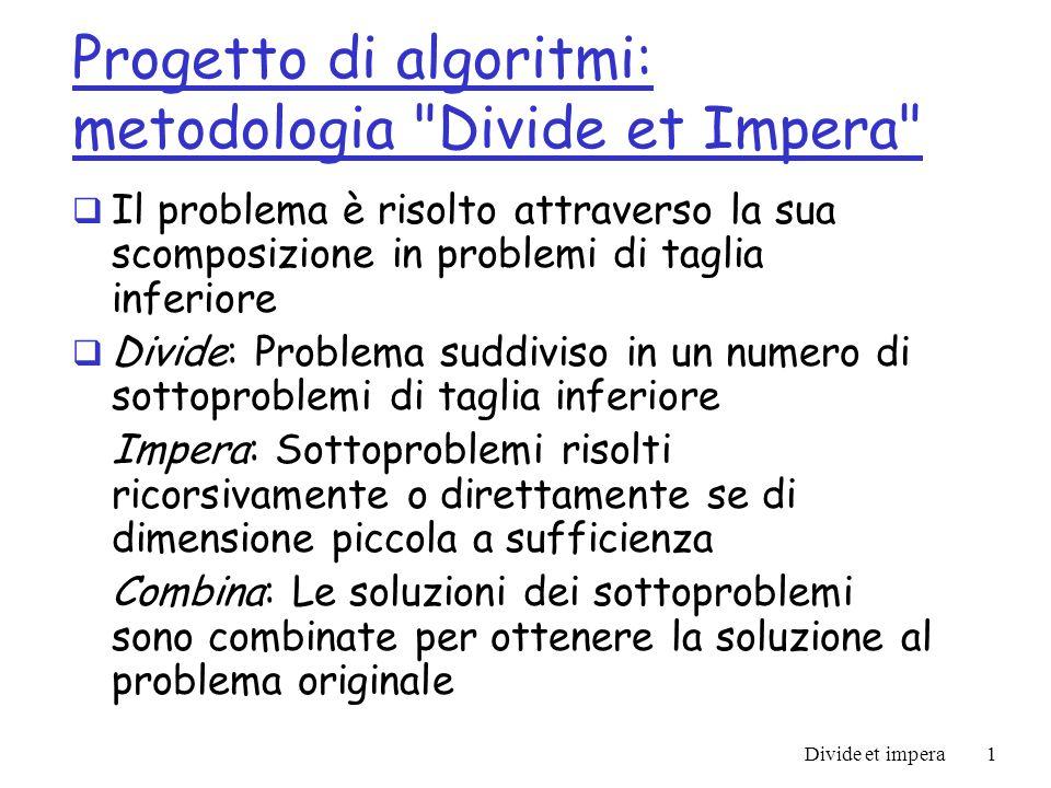 Progetto di algoritmi: metodologia Divide et Impera