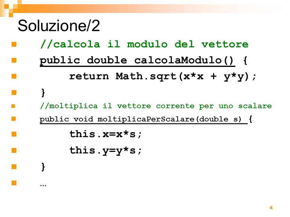 Soluzione/2 //calcola il modulo del vettore