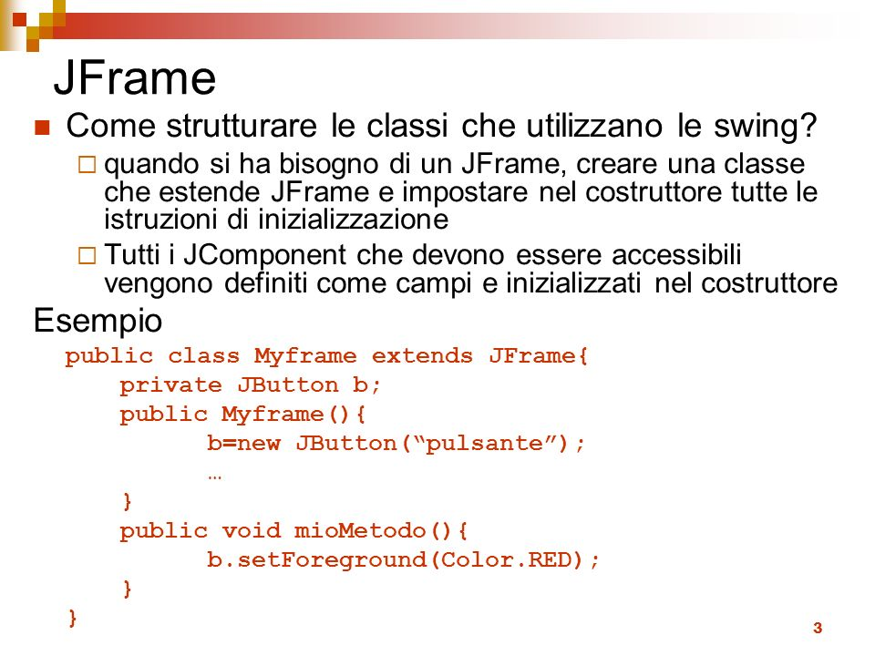 JFrame Come strutturare le classi che utilizzano le swing Esempio