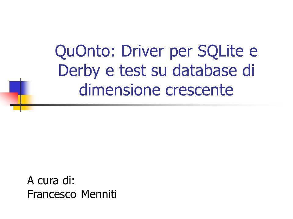 QuOnto: Driver per SQLite e Derby e test su database di dimensione crescente