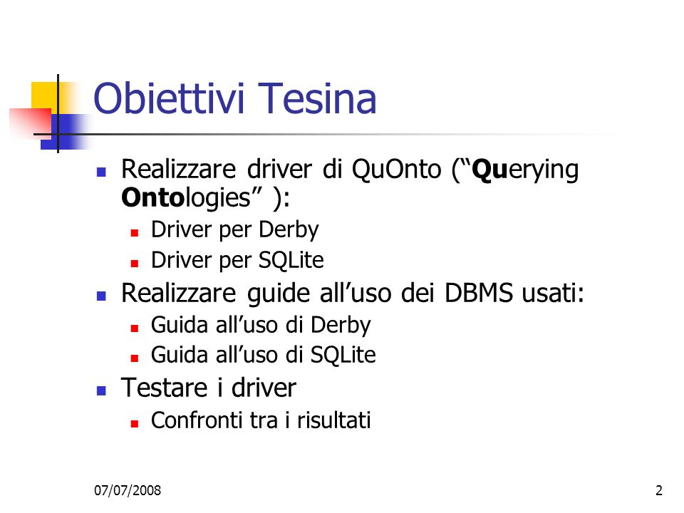 Obiettivi Tesina Realizzare driver di QuOnto ( Querying Ontologies ):