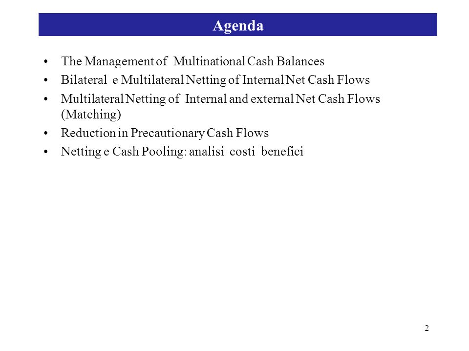 Agenda The Management of Multinational Cash Balances