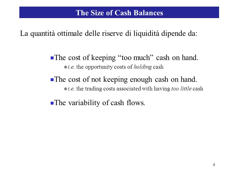 The Size of Cash Balances